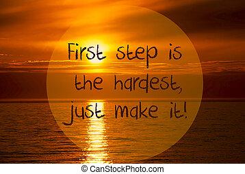 Romantic Ocean Sunset, Sunrise, First Step Is The Hardest Just Make It