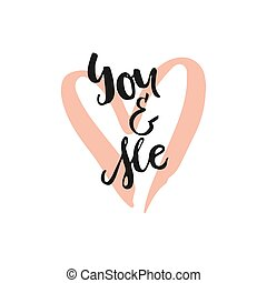 Hand drawn typography poster - You and me. Romantic quote for valentines day card or save the date card. Inspirational vector typography. Handdrawn brush lettering.