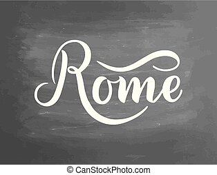 Rome, Italy. City typography lettering design. Hand drawn brush calligraphy. Vector illustration. Chalkboard textured background. Typography poster