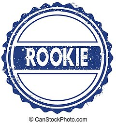 ROOKIE stamp. sticker. seal. blue round grunge vintage ribbon sign