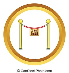 Rope barrier with sign do not touch vector icon