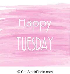 rosa, vattenfärg, tisdag, bakgrund, lycklig