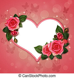 Rose flowers and heart