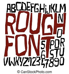 Rough looking font with an uneven effect of disorder