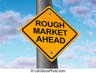 Rough market ahead - Rough stock market ahead road symbol...