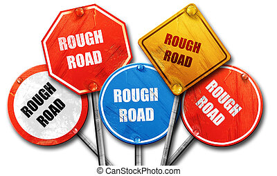Rough road sign, 3D rendering, rough street sign collection...