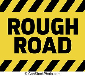 Rough Road sign yellow with stripes, road sign variation....
