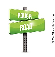 rough road street sign illustration design over a white...