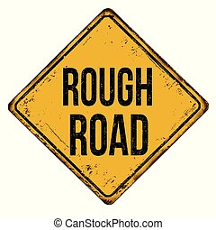 Rough road vintage rusty metal sign on a white background,...