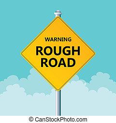 Rough Road Warning - Vector illustration of a warning road ...