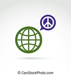 Round antiwar vector icon, green planet and speech bubble with peace sign. Conversation on global peace theme.