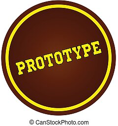 Round, brown and yellow, PROTOTYPE stamp on white background.