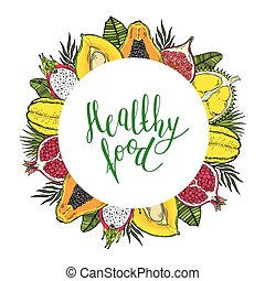 Round frame of fruits and tropical leaves. With the words Healthy food. White background.