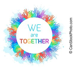 Round frame with rainbow hands and watercolor spray. Unity and solidarity. Vector element for your creativity