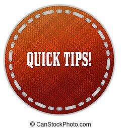 Round orange pattern badge with QUICK TIPS message.