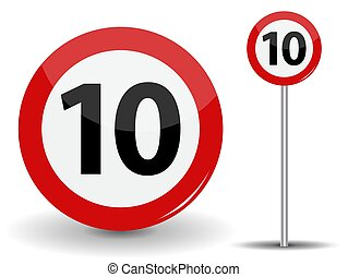 Round Red Road Sign: Speed limit 10 kilometers per hour. Vector Illustration.