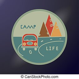 Round sticker in retro style. Inscription Camp Life. Travel emblem. Road tourist. Typography concept for printing. Vacation in the mountains. Adventure label. Vector illustration.