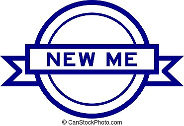 Round vintage label banner in blue color with word new me on white background