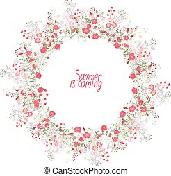 Round wreath made of flowers: roses, red berries, plants and herbs isolated on white background. Summer is coming phrase.