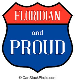 Route 66 style traffic sign with the legend Floridian And Proud