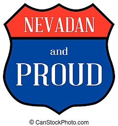 Route style traffic sign with the legend Nevadan And Proud
