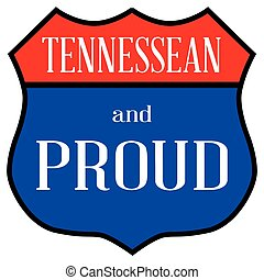 Route style traffic sign with the legend Tennessean And Proud