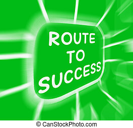 Route To Success Diagram Displays Direction Of Progress And Achi