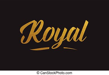 Royal gold word text illustration typography