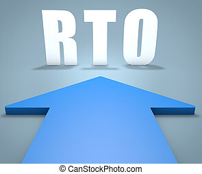 RTO - Recovery Time Objective - 3d render concept of blue arrow pointing to text.