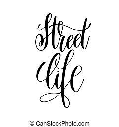 rua, vida, preto branco, mão, lettering, inscrição