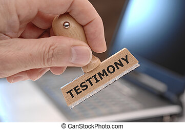 rubber stamp marked with testimony