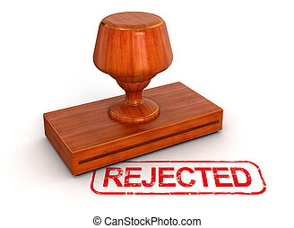 Rubber Stamp Rejected
