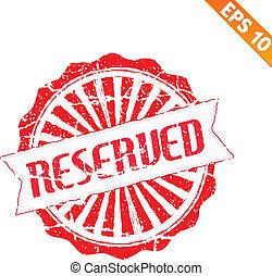 Rubber stamp reserved - Vector illustration - EPS10