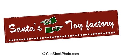 Santa toy factory - Rubber stamp with text Santa toy factory...