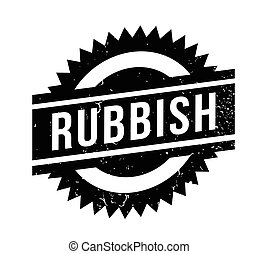 Rubbish rubber stamp. Grunge design with dust scratches....