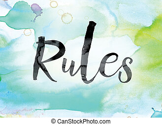 Rules Colorful Watercolor and Ink Word Art - The word...