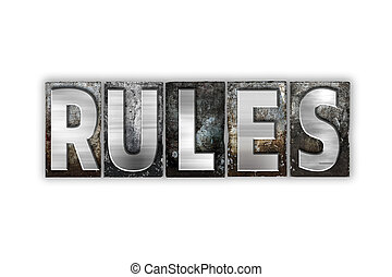 Rules Concept Isolated Metal Letterpress Type - The word...