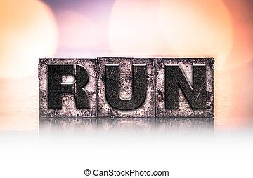 Run Concept Vintage Letterpress Type