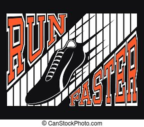 Run Faster T-shirt Typography Graphics, Vector Illu