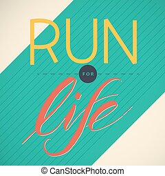 Vector illustration of running poster. - Run for Life....