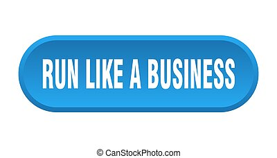 run like a business button. rounded sign on white background