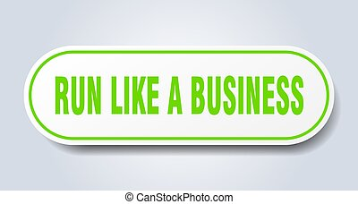run like a business sign. rounded isolated button. white sticker