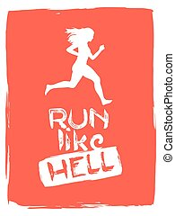 Run like hell. running woman