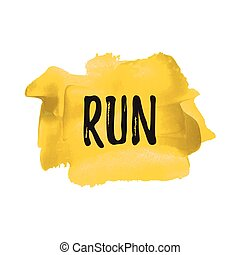 Run quote, words, logo, card, poster, text, written on painted blue background. Sport vector illustration