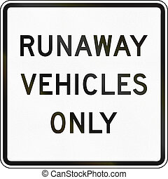 Runaway Vehicles Only