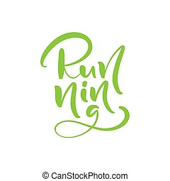 Running calligraphy vintage lettering text. Hand drawn vector green logo. Inspiring phrase, sketch typography. Motivating handwritten quote. Banner, poster