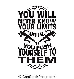 Running Quote. You will never know your limits