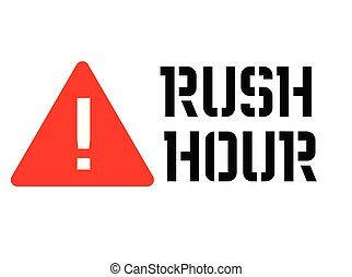 Rush hour attention sign