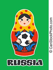Russian Matrioshka. Greeting card with Russia symbol with soccer ball and text Russia. Metreshka sticker. Vector traditional russian nesting doll with football ball. Matroska icon on green background.