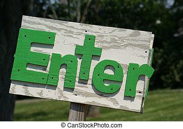 Rustic Enter Sign Green - Handmade rustic outside enter sign...